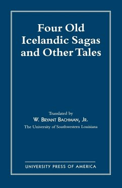 Four Old Icelandic Sagas and Other Tales - Bachman, W. Bryant