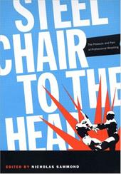 Steel Chair to the Head-PB - Sammond / Sammond, Nicholas / Nicholas Sammond