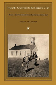 From the Grassroots to the Supreme Court: Brown V. Board of Education and American Democracy - Lau