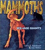 Mammoths: Ice-Age Giants - Agenbroad, Larry D. / Nelson, Lisa W.