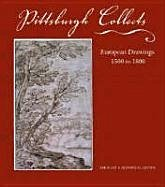 Pittsburgh Collects: European Drawings, 1500 to 1800 - Smart, Tom