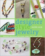 Designer Style Jewelry: Techniques and Projects for Elegants Designs from Classic to Retro