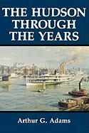 The Hudson Through the Years: An Interdisciplinary Investigation Within the Catholic Tradition.