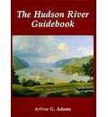 The Hudson River Guidebook - Arthur G. Adams