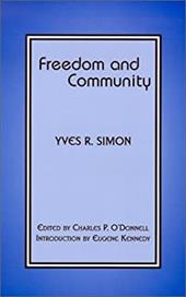 Freedom and Community - Simon, Yves Rene Marie / O'Donnell, Charles P. / Kennedy, Eugene