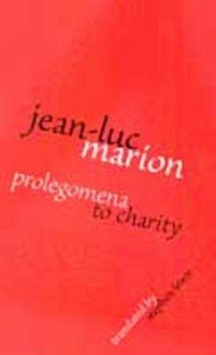 Prolegomena to Charity - Marion, Jean-Luc