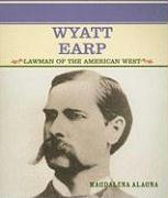 Wyatt Earp: Lawman of the American West