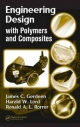 Engineering Design with Polymers and Composites - James. C Gerdeen; Harold. W Lord; Ronald. A.L. Rorrer