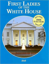 First Ladies of the White House - Nancy J. Skarmeas