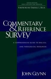 Commentary & Reference Survey: A Comprehensive Guide to Biblical and Theological Resources - Glynn, John J. / Bock, Darrell L.