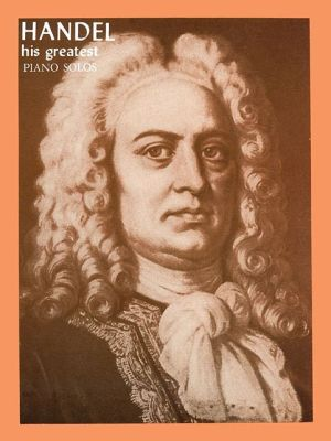 Handel: His Greatest Piano Solos (His Greatest Series # 16) - George Fredrick Handel, Alexander Shealy