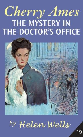 Cherry Ames, The Mystery in the Doctor's Office - Helen Wells