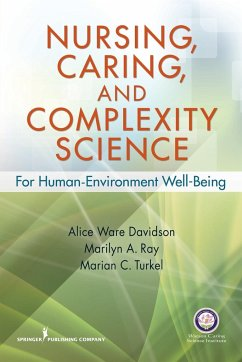 Nursing, Caring, and Complexity Science: For Human-Environment Well-Being - Davidson, Alice Ware Ray, Marilyn A. Turkel, Marian C.