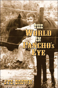 The World in Pancho's Eye - J. P. S. Brown