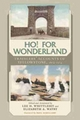 Ho! For Wonderland - Lee H. Whittlesey; Elizabeth A. Watry