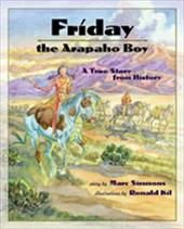 Friday the Arapaho Boy: A Story from History - Simmons, Marc / Kil, Ronald