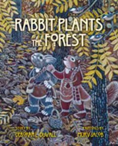 Rabbit Plants the Forest: A Cherokee World Story - Duvall, Deborah L.