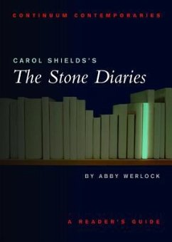 Carol Shields's the Stone Diaries: A Reader's Guide - Shields, Carol Werlock, Abby H. P.