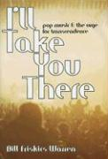 Ill Take You There: Pop Music and the Urge for Transcendence
