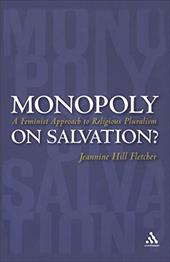 Monopoly on Salvation?: A Feminist Approach to Religious Pluralism - Fletcher, Jeannine Hill