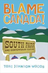 Blame Canada!: South Park and Popular Culture - Johnson-Woods, Toni