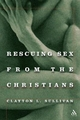 Rescuing Sex from the Christians - Clayton L. Sullivan