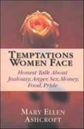 Temptations Women Face: Honest Talk about Jealousy, Anger, Sex, Money, Food, Pride - Ashcroft, Mary Ellen