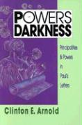 Powers of Darkness: Principalities and Powers in Paul's Letters