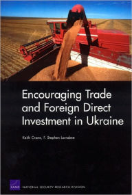Encouraging Trade and Foreign Direct Investment in Ukraine - Keith Crane