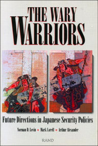 The Wary Warriors: Future Directions in Japanese Security Policies - N. D. Levin