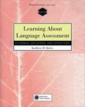 Learning about Language Assessment: Dilemmas, Decisions, and Directions - Bailey, Kathleen M. / Bailey