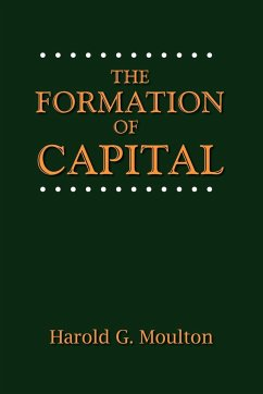 The Formation of Capital - Moulton, Harold Glenn