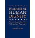 In Defense of Human Dignity - Michael D Greaney