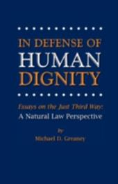 In Defense of Human Dignity - Greaney, Michael D.