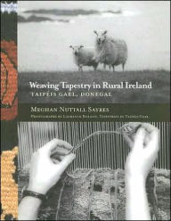 Weaving Tapestry in Rural Ireland: Taipeis Gael, Donegal - Meghan Nuttall Sayres