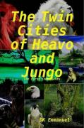 The Twin Cities of Heavo and Jungo