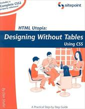 HTML Utopia: Designing Without Tables Using CSS - Shafer, Daniel / Shafer, Dan