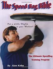 The Speed Bag Bible: The Ultimate Speed Bag Training Program - Kahn, Alan H.
