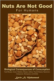 Nuts are Not Good for Humans - Kevin A. Muhammad