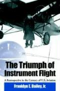 The Triumph of Instrument Flight: A Retrospective in the Century of U.S. Aviation