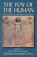 Way of the Human, Volume 3 - Stephen Wolinsky