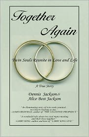 Together Again: Twin Souls Reunite in Love and Life - Dennis Jackson, Alice Best