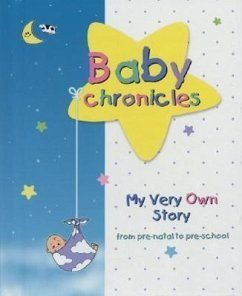 Baby Chronicles: My Very Own Story: From Pre-Natal to Pre-School - Lebovics, Dania