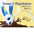 Howard B. Wigglebottom Learns about Mud and Rainbows - Howard Binkow