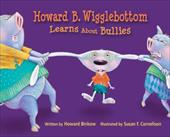 Howard B. Wigglebottom Learns about Bullies - Binkow, Howard / Cornelison, Susan F.
