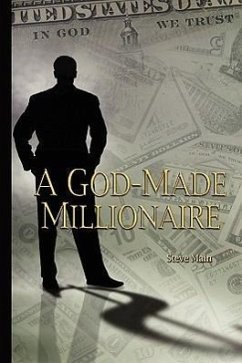 A God-Made Millionaire: Personal and Business Finance God's Way - Main, Steve