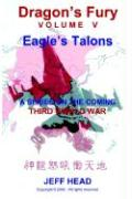 Dragon's Fury - Eagle's Talons (Vol. V)