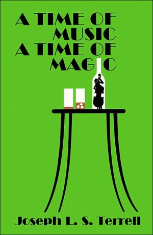 Time of Music, a Time of Magic - Joseph L. Terrell