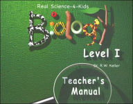 Real Science-4-Kids: Biology - Teacher's Manual (Level I) - R. W. Keller