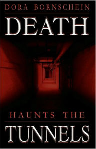 Death Haunts the Tunnels - Dora Bornschein